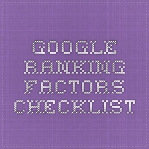 Google Ranking Factors Checklist