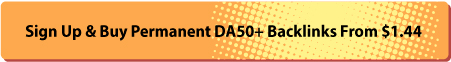Sign Up & Buy Permanent DA50+ Backlinks From $1.44