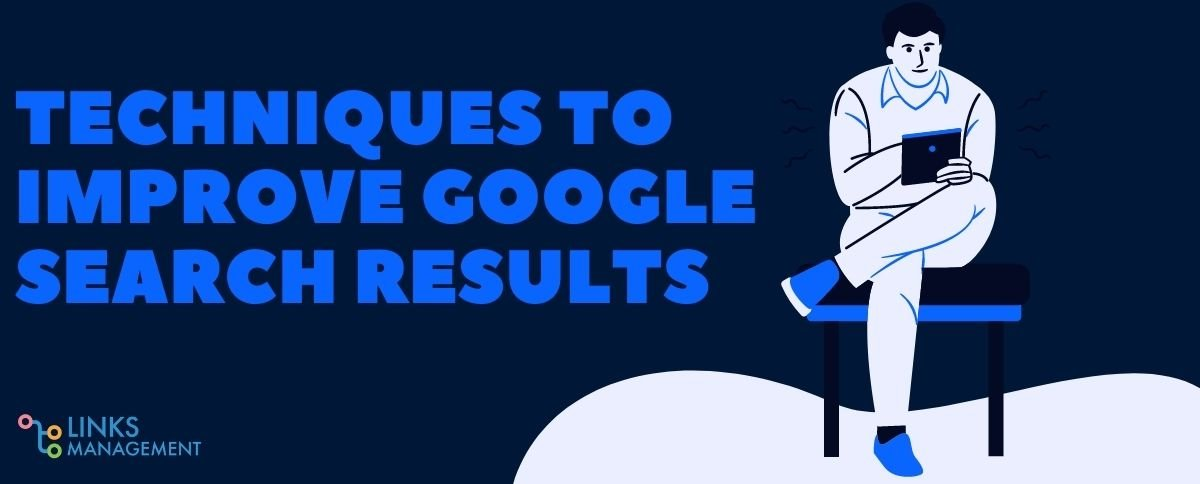Techniques to Improve Google Search Results