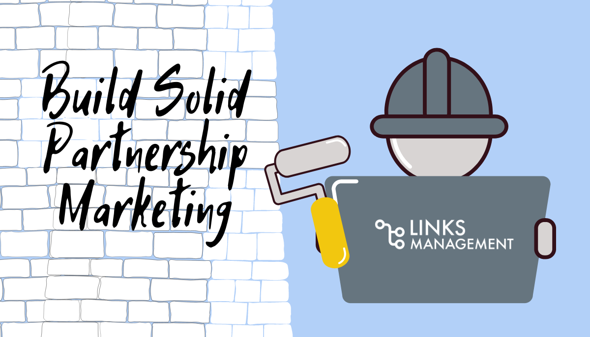 How to Build Solid Partnership Marketing