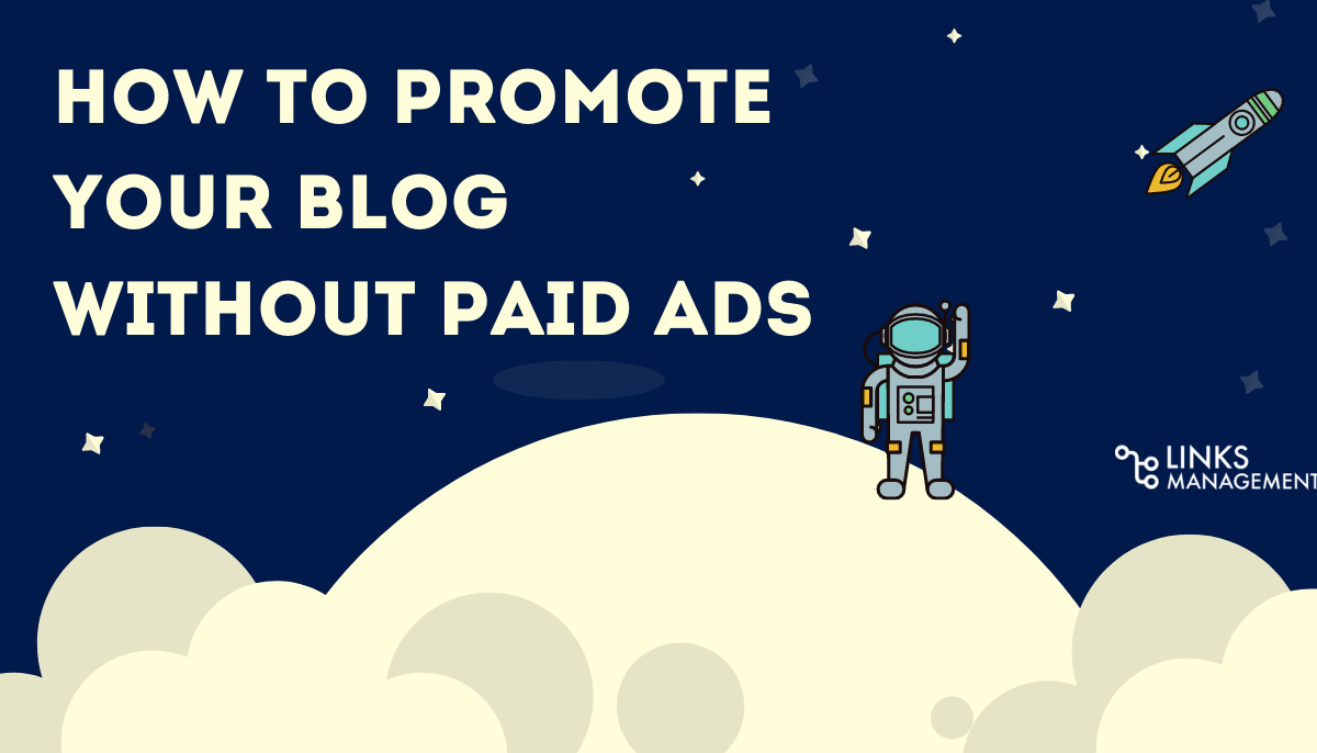 Promote Your Blog Without Paid Ads